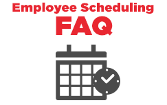 Employee scheduling frequently asked questions (and answers).