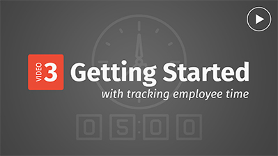 Getting started video - tracking employee time.