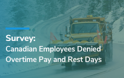 Survey: Canadian Employees Denied Overtime Pay and Rest Days