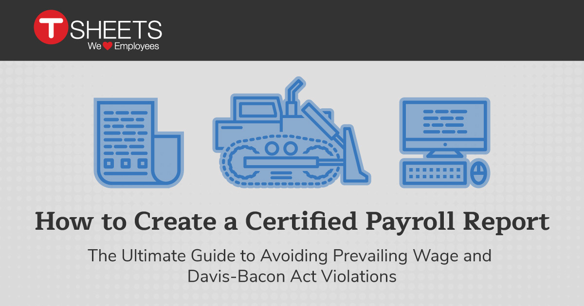 How To Create A Certified Payroll Report — The Ultimate Guide