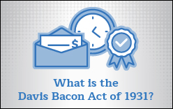 Learn about the Davis Bacon Act and how it applies to your business.