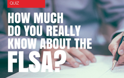 We quizzed business owners about FLSA regulations and they FAILED. How would you have scored?