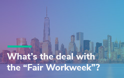 What's the Deal with the Fair Workweek?