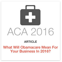What will Obamacare mean for your business in 2016?