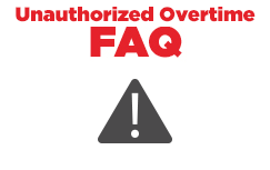 Employee unauthorized overtime Frequently Asked Questions.
