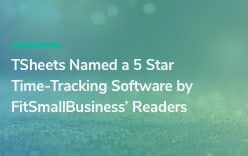 TSheets Named 5-Star Time Tracking Software by FitSmallBusiness