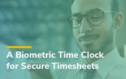 See how TSheets provides a biometric time clock solution without any of the hassles.