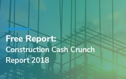 Download the Construction Cash Crunch Report 2018
